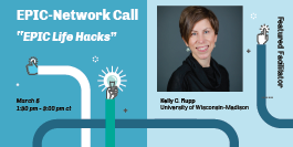 March EPIC-Network Call: EPIC Life Hacks