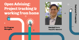 Open Advising: Project tracking and working from home