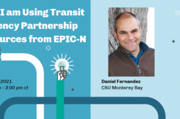 How I am Using Transit Agency Partnership Resources from EPIC-N